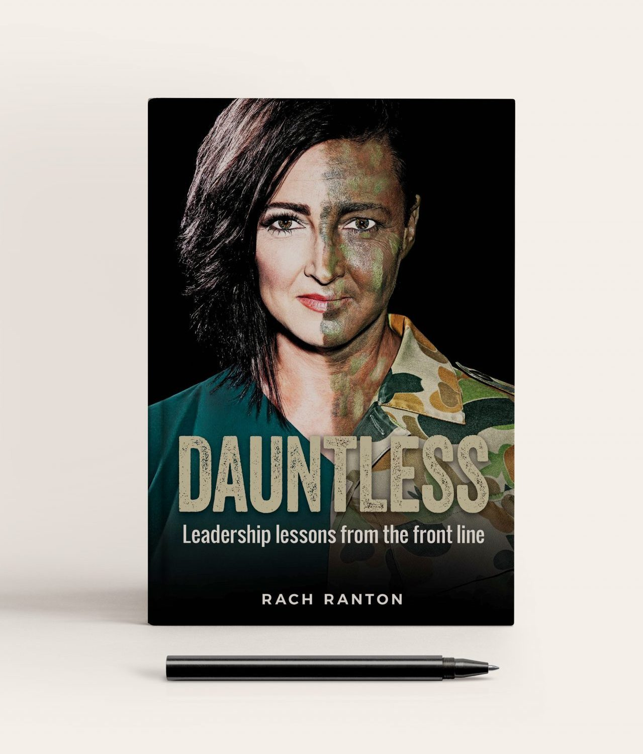 Dauntless. Leadership lessons from the frontline. Photo of book cover by Rach Ranton